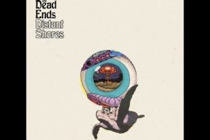 The Dead Ends – Distant Shores (2019) (New Full Album)