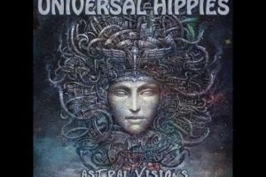 Universal Hippies – Astral Visions (2019) (New Full Album)