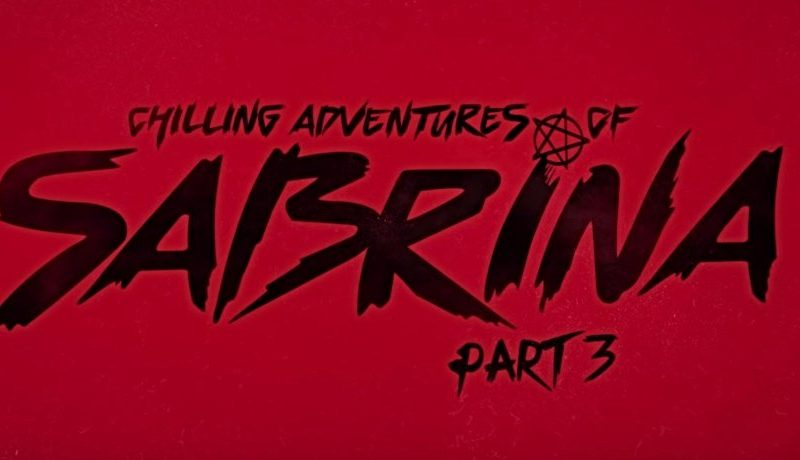 CHILLING ADVENTURES OF SABRINA PART 3 Video Announces January 24th, 2020 Release Date – Daily Dead