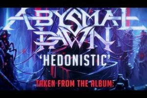 """ABYSMAL DAWN, """"Hedonistic"""" Official Lyric Video (2020)"""