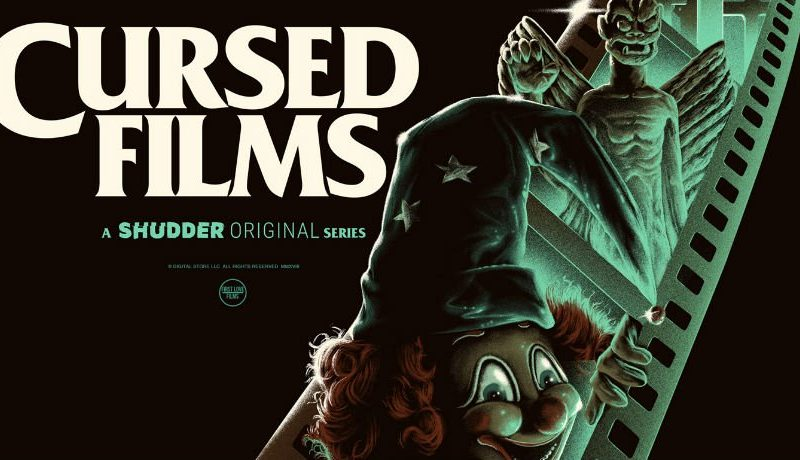 Trailer and Poster for CURSED FILMS, a Five-Part Documentary Series Premiering April 2nd on Shudder – Daily Dead