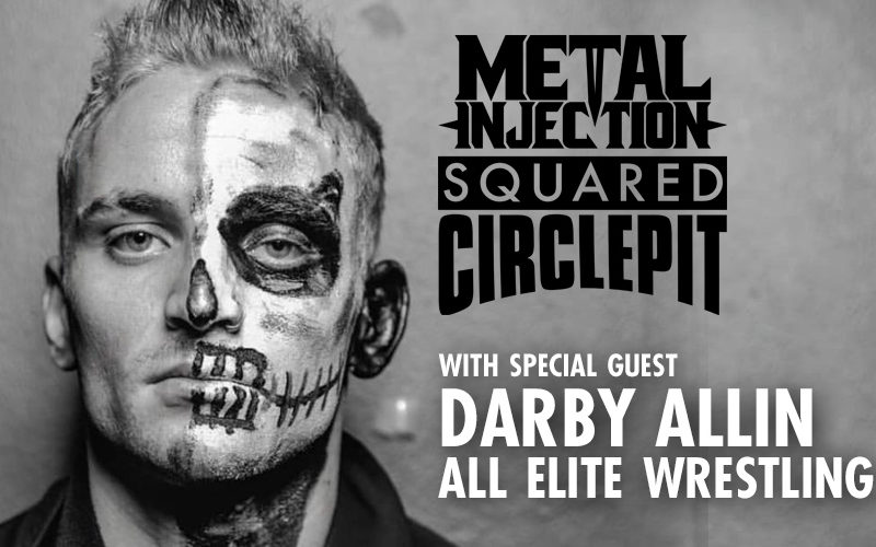 Squared Cirlce Pit #58 – AEW's Darby Allin Talks Punk Bands