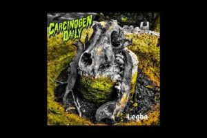 Carcinogen Daily – Legba (2020) (New Full EP)