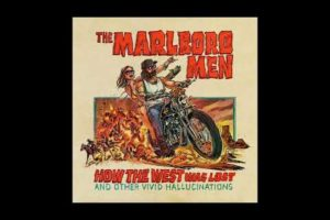 The Marlboro Men – How The West Was Lost And Other Vivid Hallucinations (2020) (New Full Album)