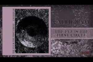 CALLIGRAM – THE EYE IS THE FIRST CIRCLE (OFFICIAL AUDIO)