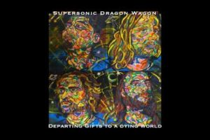 Supersonic Dragon Wagon – Departing Gifts To A Dying World (2020) (New Full Album)