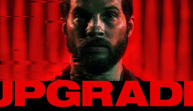 UPGRADE TV Series from Leigh Whannell and Tim Walsh in Development at Blumhouse Television and UCP – Daily Dead
