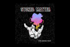 Stoned Matter – One More Trip (2020) (New Full EP)
