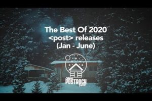'WherePostRockDwells: 5 hours of Post-Whatever music | Best of 2020 (Jan – June)'