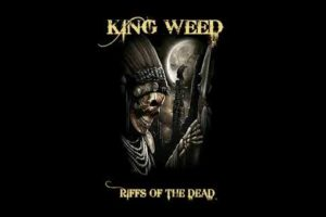 King Weed – Riffs Of The Dead (2020) (New Full Album)