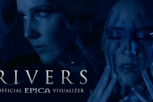 'Nuclear Blast : EPICA – Rivers (OFFICIAL VISUALIZER)'