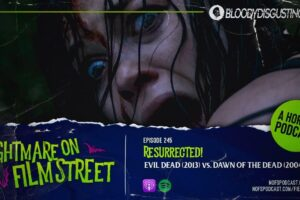 Nightmare on Film Street Pits 'Evil Dead' Up Against 'Dawn of the Dead' in a Remake Battle [Podcast]