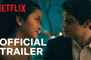 'Slash Film: 'To All the Boys: Always and Forever' Trailer: Netflix's Romantic Comedy Franchise is Coming to an End'