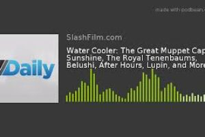 'Slash Film: Water Cooler: The Great Muppet Caper, Sunshine, The Royal Tenenbaums, Belushi, After Hours, Lupin, and More'