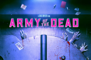 "Zack Snyder's 'Army of the Dead' Rated R for ""Strong Bloody Violence"" and ""Graphic Nudity"""