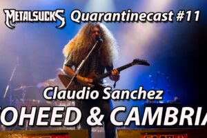 Coheed & Cambria's Claudio Sanchez on The Quarantinecast #11 | MetalSucks