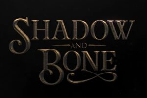 'Coming Soon: New Shadow and Bone Teaser & Photos: Prepare to Enter the Fold'