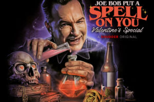 LAST DRIVE-IN: JOE BOB PUT A SPELL ON YOU – VALENTINE'S DAY SPECIAL, Announcing Special Guest Star THE LOVE WITCH's Anna Biller