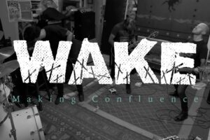 "'Metal Blade : WAKE – The Making of ""Confluence"" – Studio Documentary'"