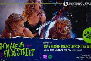 Nightmare on Film Street and The Horror Virgin Podcast Celebrate Women in Horror Month [Podcast]