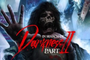Review: IN SEARCH OF DARKNESS: PART II Invites Viewers to Go Deeper into '80s Horror – Daily Dead
