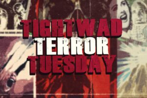 Tightwad Terror Tuesday – Free Movies for 2-23-21 – iHorror