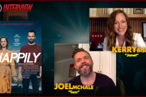 'Coming Soon: CS Video: Stars Joel McHale & Kerry Bishé on Dark Rom-Com Happily'