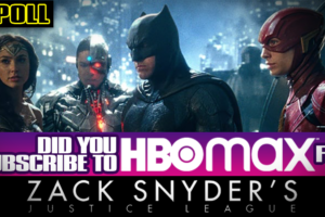 'Coming Soon: POLL: Did You Subscribe to HBO Max Just for Zack Snyder's Justice League?'