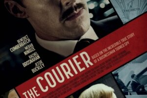 Review: THE COURIER, Enthralling Espionage
