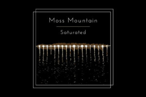 'WherePostRockDwells: Moss Mountain – Saturated [EP] (2020)'