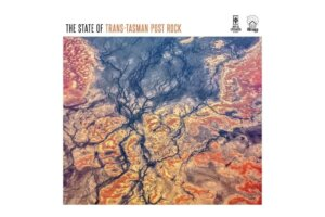 'WherePostRockDwells: The State Of Trans-Tasman Post Rock (Collaboration with Art As Catharsis)'