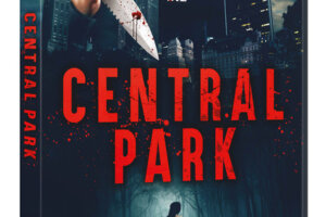 CENTRAL PARK: Danse Macabra Announces Slasher Film's Release Dates in UK and Ireland, Australia and New Zealand