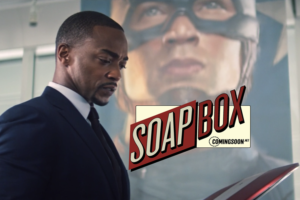'Coming Soon: CS Soapbox: Where's Steve Rogers in The Falcon and the Winter Soldier?'