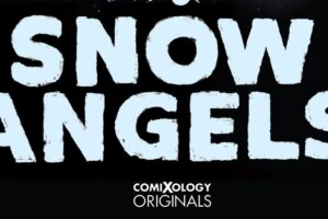 Exclusive Cover Reveal and Preview Pages from Issue #3 of Jeff Lemire and Jock's Comic Book Series SNOW ANGELS – Daily Dead