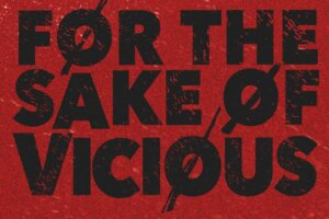 FOR THE SAKE OF VICIOUS: Exclusive Poster and O-Card For Canadian Blu-ray Release, Out Now!