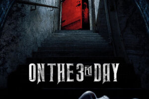 ON THE 3RD DAY Trailer and Poster: Hell Is Coming