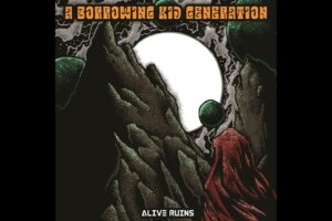 'Stoned Meadow of Doom : A Borrowing Kid Generation – Alive Ruins (2021) (New Full Album)'