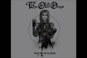 'Stoned Meadow of Doom : The Old Ones – Mound Builders (2020) (New Full Album)'