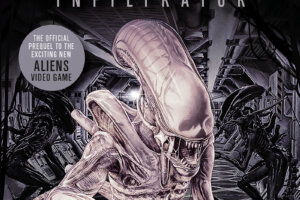 The Upcoming 'Aliens: Fireteam' Video Game is Getting a Prequel Novel With 'Aliens: Infiltrator'!