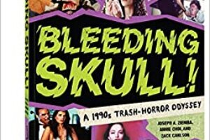 Upcoming Book 'Bleeding Skull! A 1990s Trash-Horror Odyssey' Celebrates Obscure '90s Horror Gems