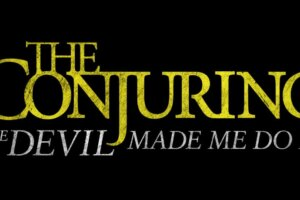 Watch the New Trailer for THE CONJURING: THE DEVIL MADE ME DO IT – Daily Dead