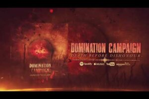 'Prosthetic Records : DOMINATION CAMPAIGN – DEATH BEFORE DISHONOUR (LYRIC VIDEO)'
