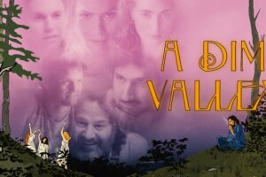 A DIM VALLEY Trailer And Poster Premiere For Indie Film, Out This July!