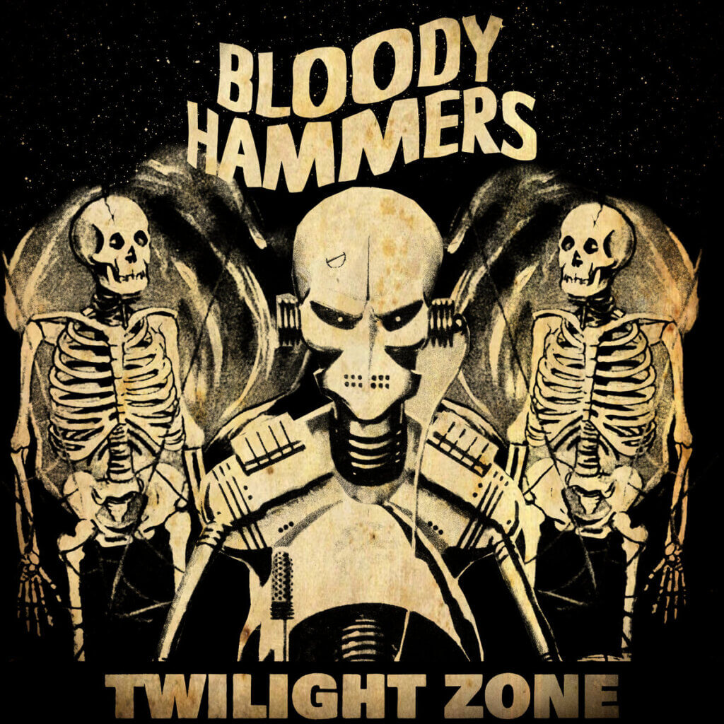 BLOODY HAMMERS – Twilight Zone