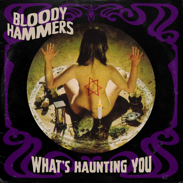 """Bloody Hammers """"What's Haunting You"""""""