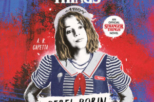 'Coming Soon: Rebel Robin: Stranger Things Prequel Podcast & Book Announced'