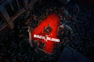 [Summer Game Fest] 'Back 4 Blood' Gets New Gameplay Trailer, Early Access Open Beta Starts August 5