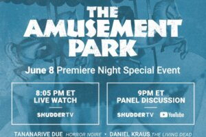 Tonight's Shudder Premiere of George A. Romero's THE AMUSEMENT PARK to Include Live Watch & Virtual Panel Event – Daily Dead