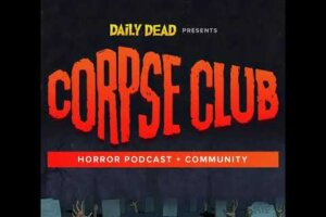 Listen to Horror BFFs Heather Wixson and Patrick Bromley Discuss David Cronenberg's THE FLY and Chris Walas' THE FLY II on a New Episode of CORPSE CLUB – Daily Dead