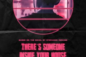 Watch the New Trailer for THERE'S SOMEONE INSIDE YOUR HOUSE – Daily Dead